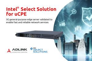 凌华科技MECS-6110边缘服务器通过面向uCPE的英特尔精选解决方案认证