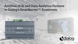 Dialog在SmartServer生態系統中增加AI和數據分析合作伙伴,引領工業數字化轉型