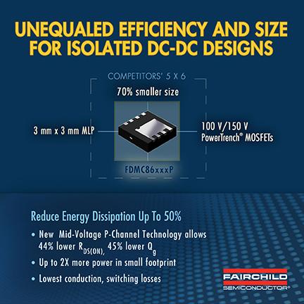 飞兆半导体推出卓越开关速度和功耗性能的全新中压MOSFET