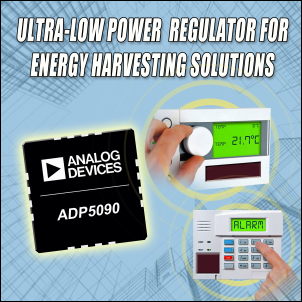 ADI公司推出超低功耗升压调节器ADP5090