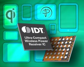 IDT 推出超紧凑型无线电源接收器可节省 70% 板面积