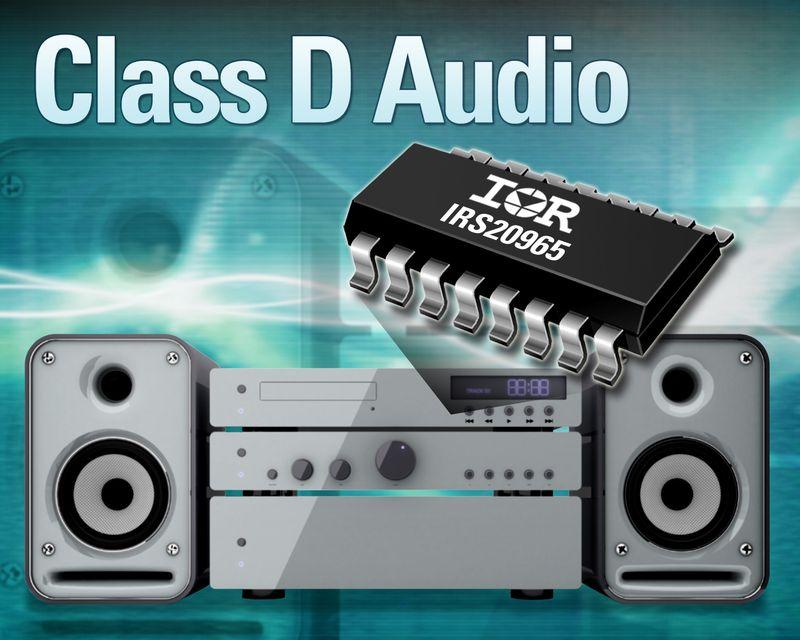 IR为高性能音频放大器应用推出配备IRS20965驱动器IC的D类音频芯片组