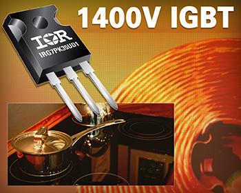 IR推出坚固可靠的超高速1400V IGBT 为感应加热和软开关应用作出优化