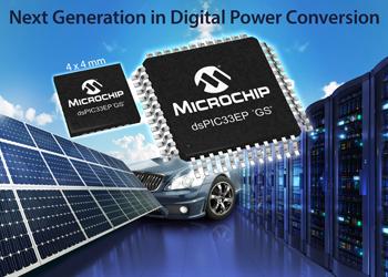 "Microchip新dsPIC33EP""GS""系列器件性能更高,专门优化数字电源应用"