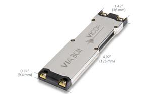 Vicor公司的VIA BCM™ DC-DC前端模块提供高功率密度和效率