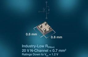 小尺寸低电阻:Vishay发布业内导通电阻最低的20V芯片级MOSFET