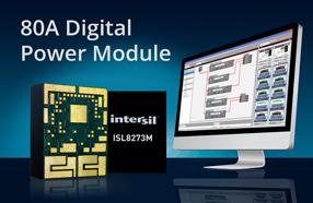 Intersil推出首业80A全密封式数字DC/DC PMBus电源模块ISL8273M
