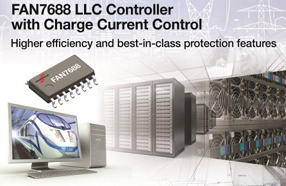 Fairchild新款高级LLC控制器 FAN7688 可为隔离DC-DC转换器提供高效率