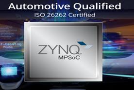 Xilinx推出汽车级Zynq UltraScale+ MPSoC系...