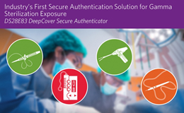 Maxim推出耐辐射安全认证器,可助力医疗设备有效保护数据