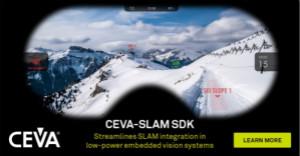 CEVA推出用于CEVA-XM智能视觉DSP和NeuPro AI处理器的SLAM软件开发套件