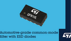 ST推出集成共模滤波器和ESD抑制功能的新汽车通信保护器件
