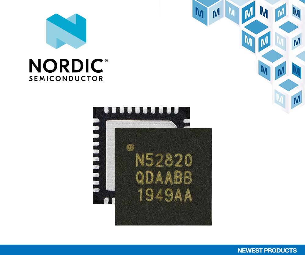 贸泽开售Nordic Semiconductor nRF52820多协议SoC